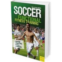 2016 - Soccer: Functional Fitness Training : Strength, Motor Skills, Speed, Endurance